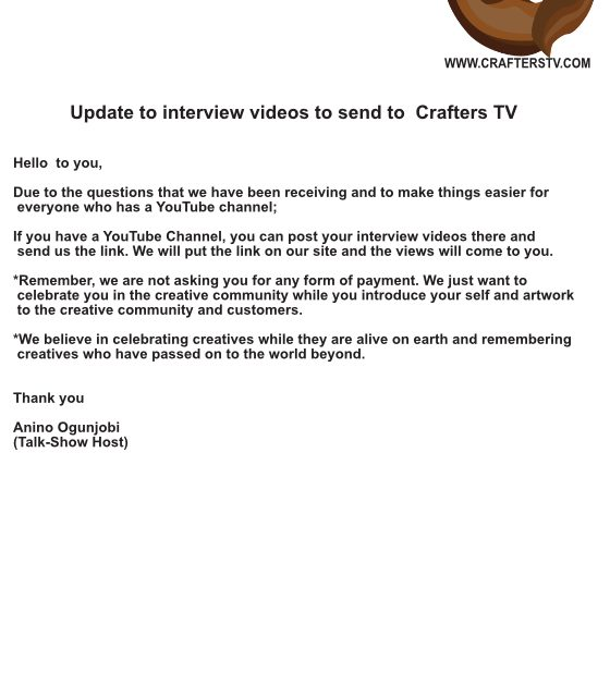 Interview Videos Update- Due to the questions that we have been receiving and to make things easier for everyone who has a YouTube channel, you can post your interview videos there and send us the link, We will put the link on our site and the views will come to you