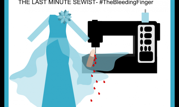 Reminisce of a Crafter: The Last Minute Sewist- #TheBleedingFinger