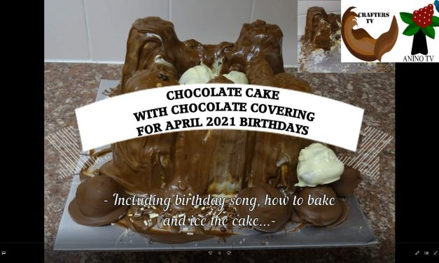 CRAFTERS TV LOCKDOWN BIRTHDAY CELEBRATIONS:  A NEW BIRTHDAY SONG AND chocolate CAKE WITH Chocolate FROSTING TO CELEBRATE  april BIRTHDAYS
