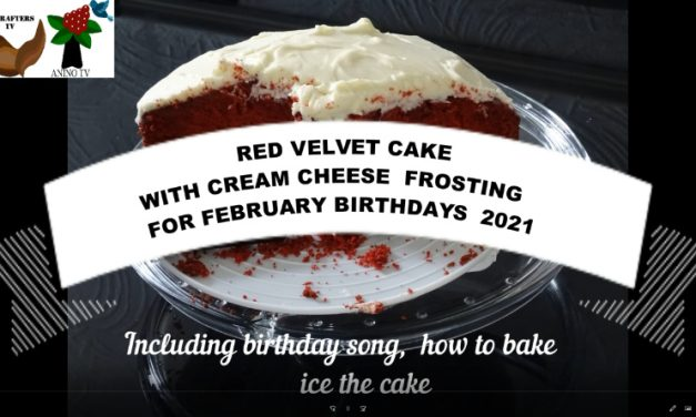 Crafters TV Lockdown Birthday Celebrations:  A new birthday song and red velvet cake with cream cheese frosting to celebrate  February Birthdays
